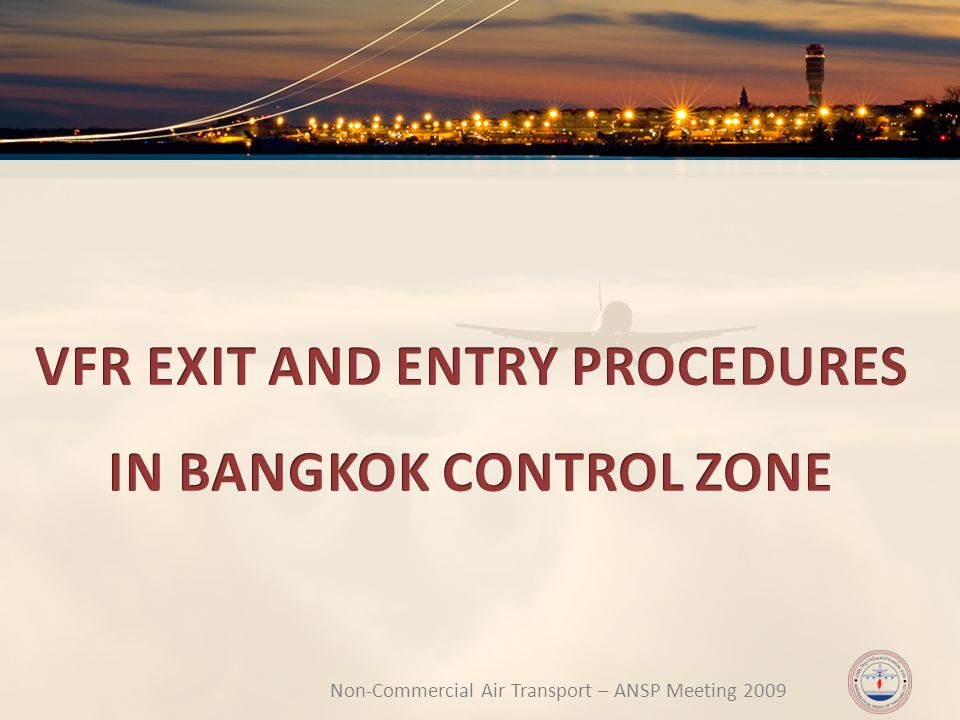 Non-Commercial Air Transport – ANSP Meeting 2009 เส้นทางบินขาเข้า (INBOUND ROUTES) กรณีใช้ทางวิ่ง 19/01