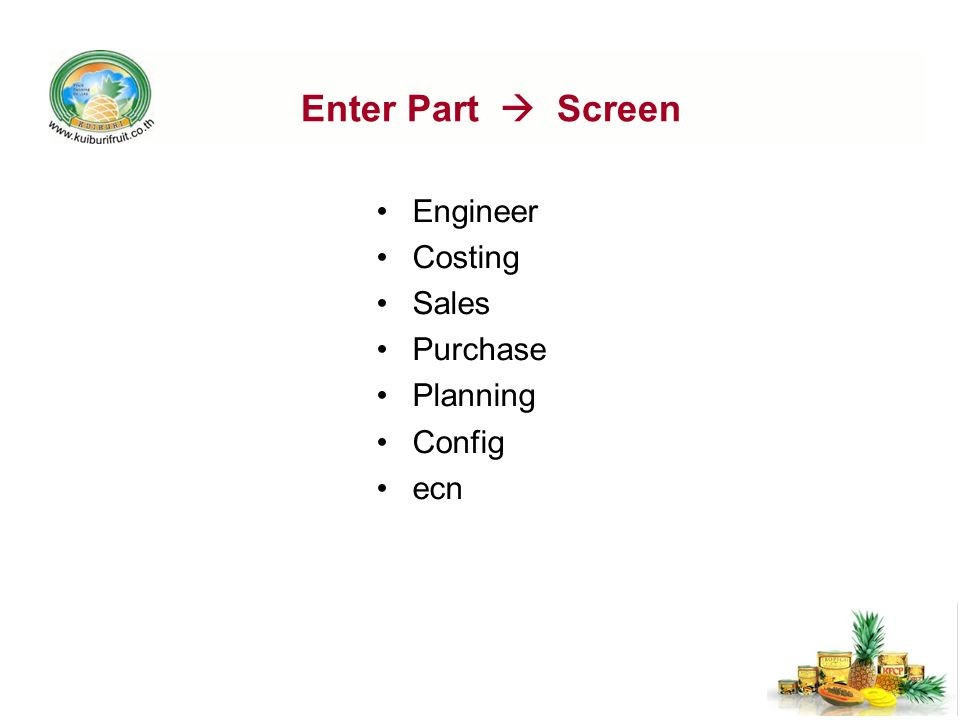 Enter Part  Screen Engineer Costing Sales Purchase Planning Config ecn