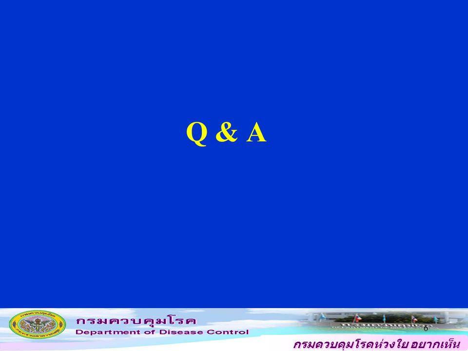 กรมควบคุมโรคห่วงใย อยากเห็น คนไทยสุขภาพดี Q & A 6