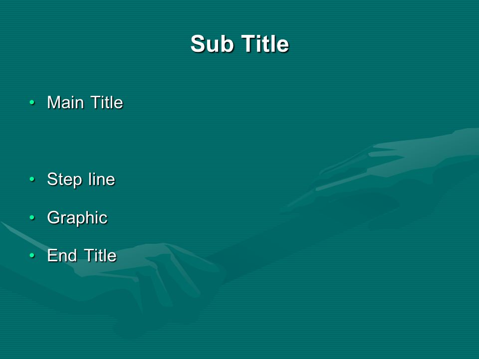 Sub Title Main Title Main Title Step line Step line Graphic Graphic End Title End Title