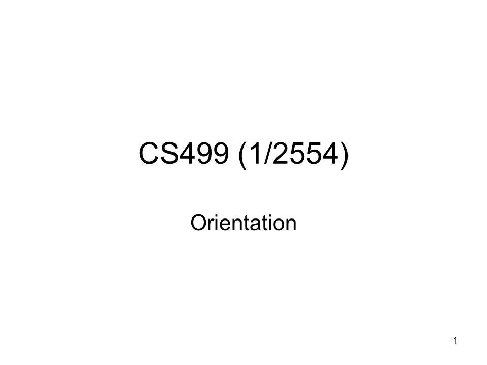 CS499 (1/2554) Orientation 1