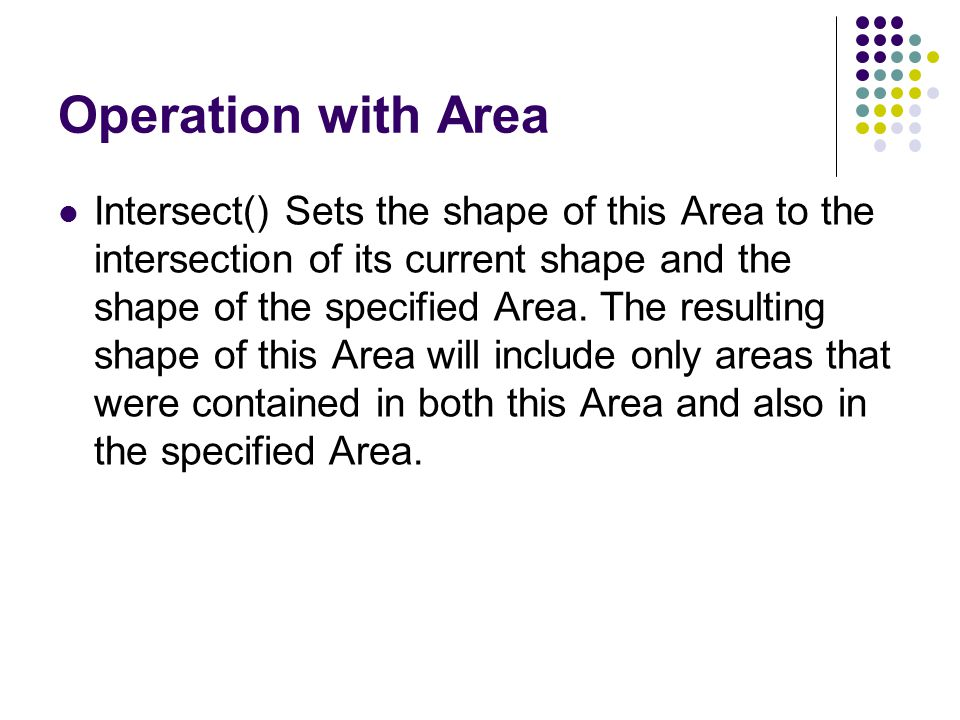 Operation with Area exclusiveOr() Sets the shape of this Area to be the combined area of its current shape and the shape of the specified Area, minus their intersection.