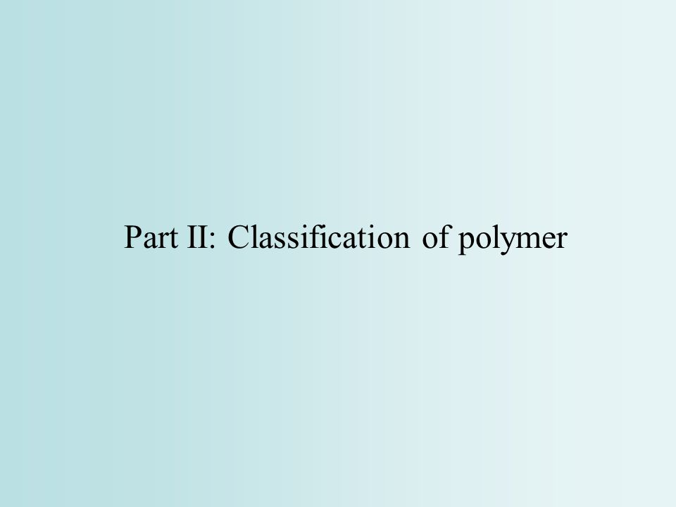 Part II: Classification of polymer