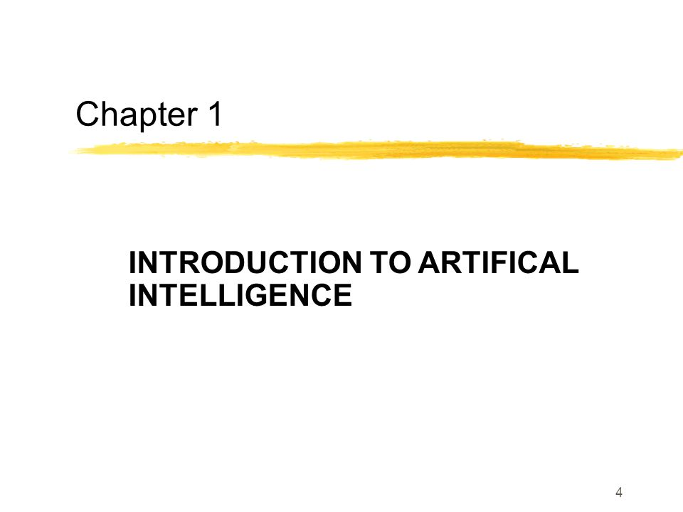 4 Chapter 1 INTRODUCTION TO ARTIFICAL INTELLIGENCE