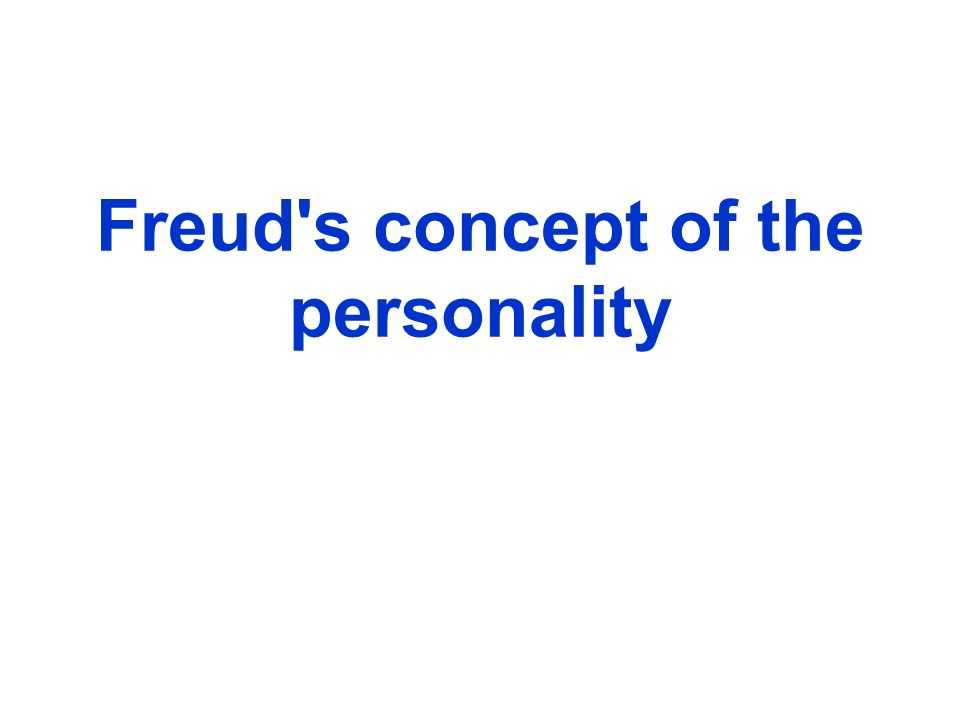 Freud s concept of the personality