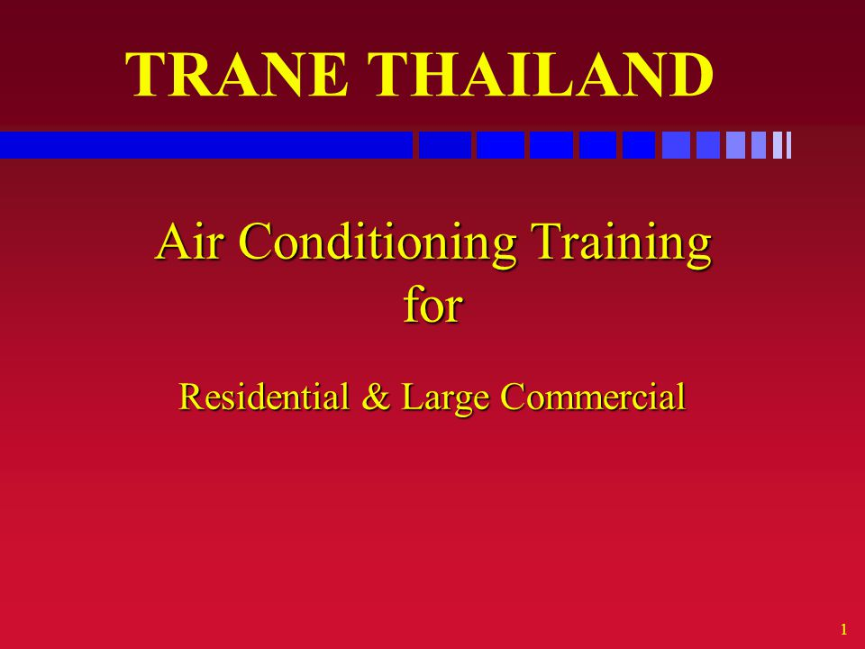 1 Air Conditioning Training for Residential & Large Commercial TRANE THAILAND