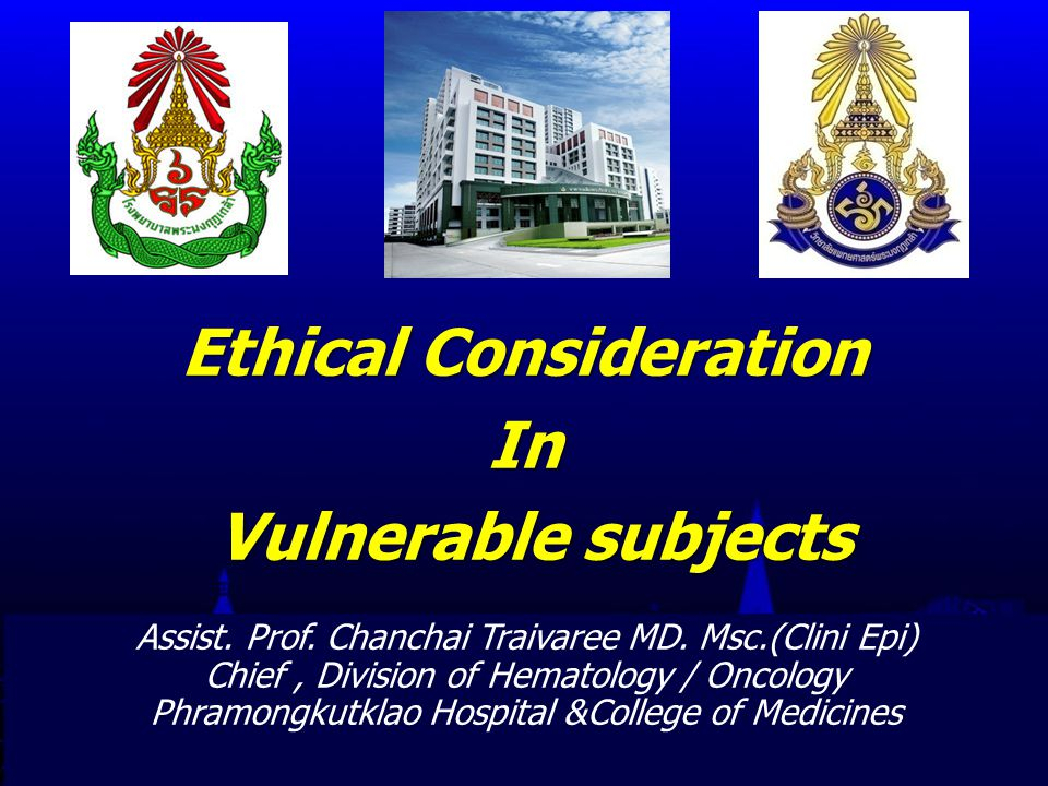 PHRAMONGKUTKLAO COLLEGE OF MEDICINE Assist. Prof. Chanchai Traivaree MD. Msc.(Clini Epi) Chief, Division of Hematology / Oncology Phramongkutklao Hosp