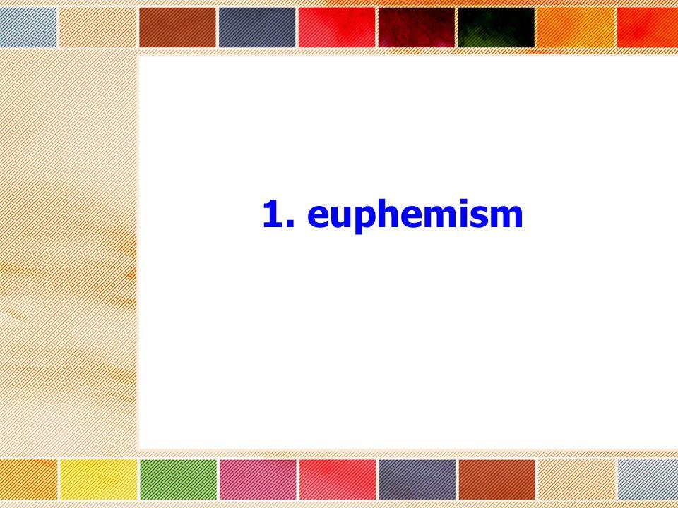 1. euphemism
