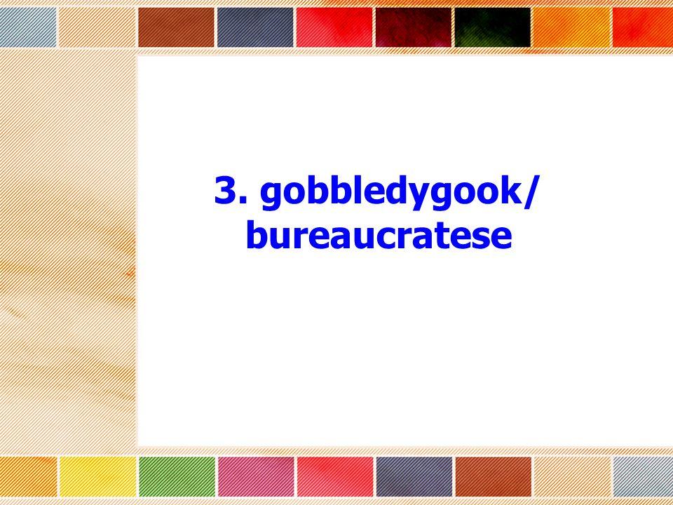 3. gobbledygook/ bureaucratese