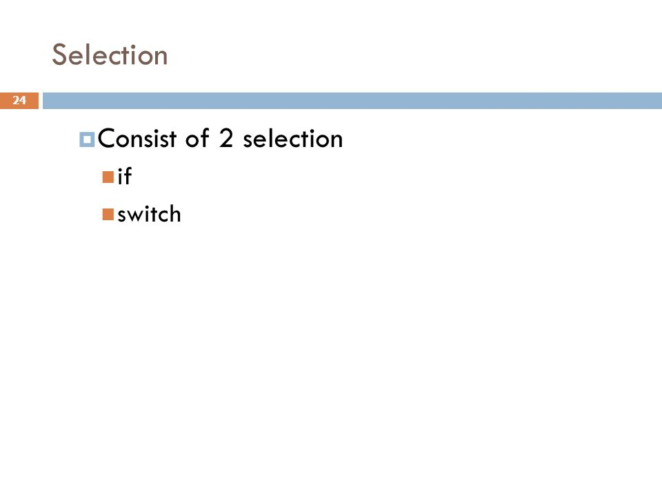 Selection  Consist of 2 selection if switch 24