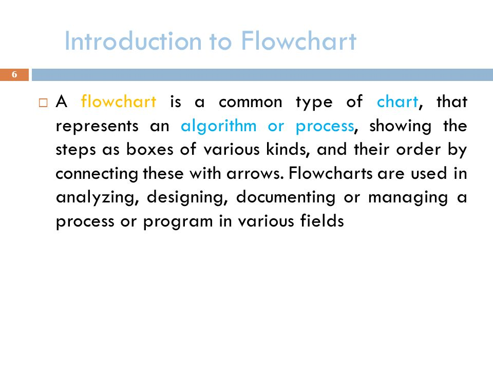 Types of flowcharts  Consist of  Document flowcharts, showing a document flow through system  Data flowcharts, showing data flows in a system  System flowcharts, showing controls at a physical or resource level  Program flowchart, showing the controls in a program within a system 7