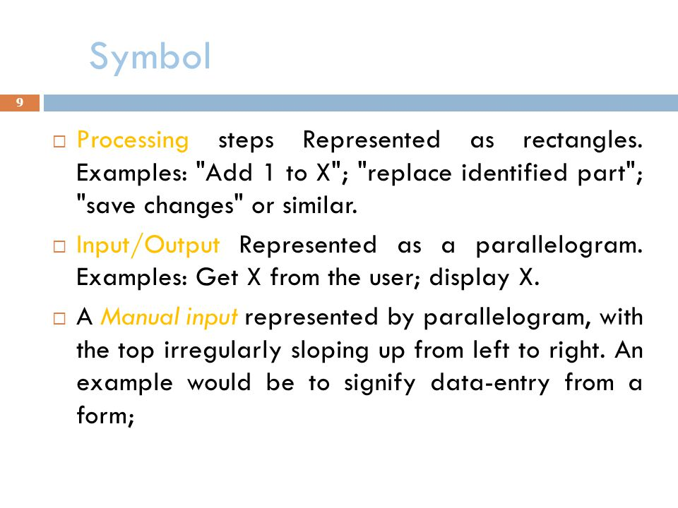Symbol  Conditional or decision Represented as a diamond (rhombus).