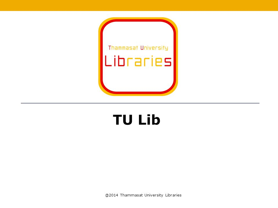 TU Lib @2014 Thammasat University Libraries