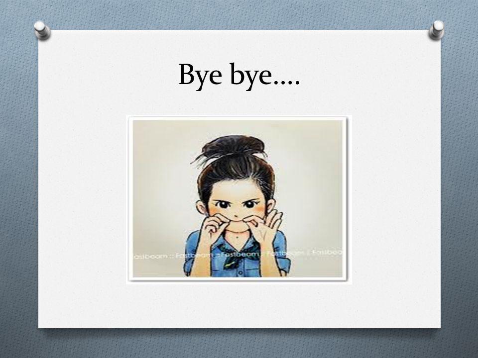 Bye bye….