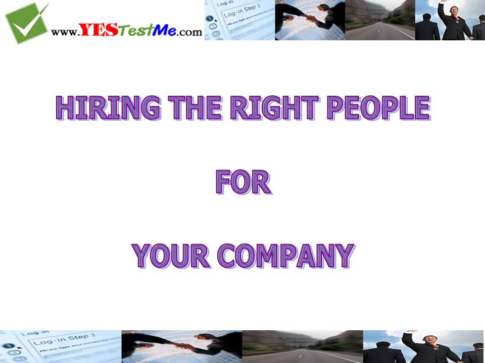 When you're hiring, you're creating the future of your Company A poor hiring decision can cause great harm to your Company