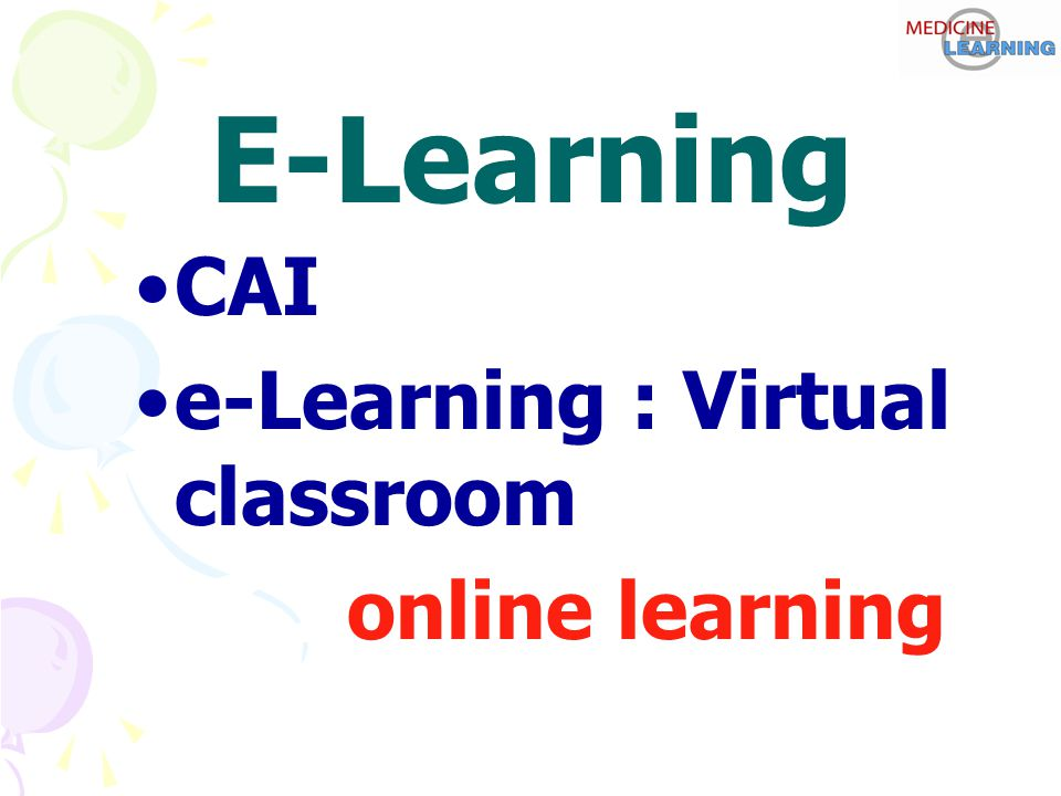 E-Learning CAI e-Learning : Virtual classroom online learning