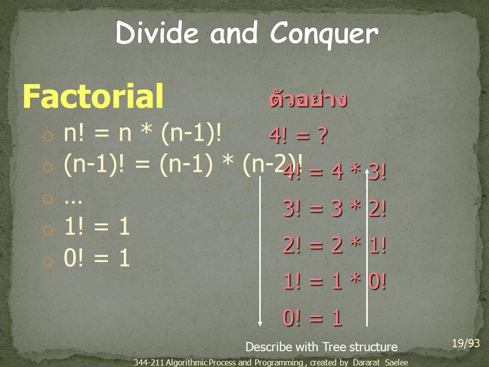 Factorial o n.= n * (n-1). o (n-1). = (n-1) * (n-2).
