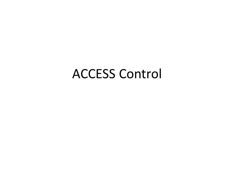 Domain Objectives Provide definitions and key concepts Identify access control categories and types Discuss access control threats Review system access control measures