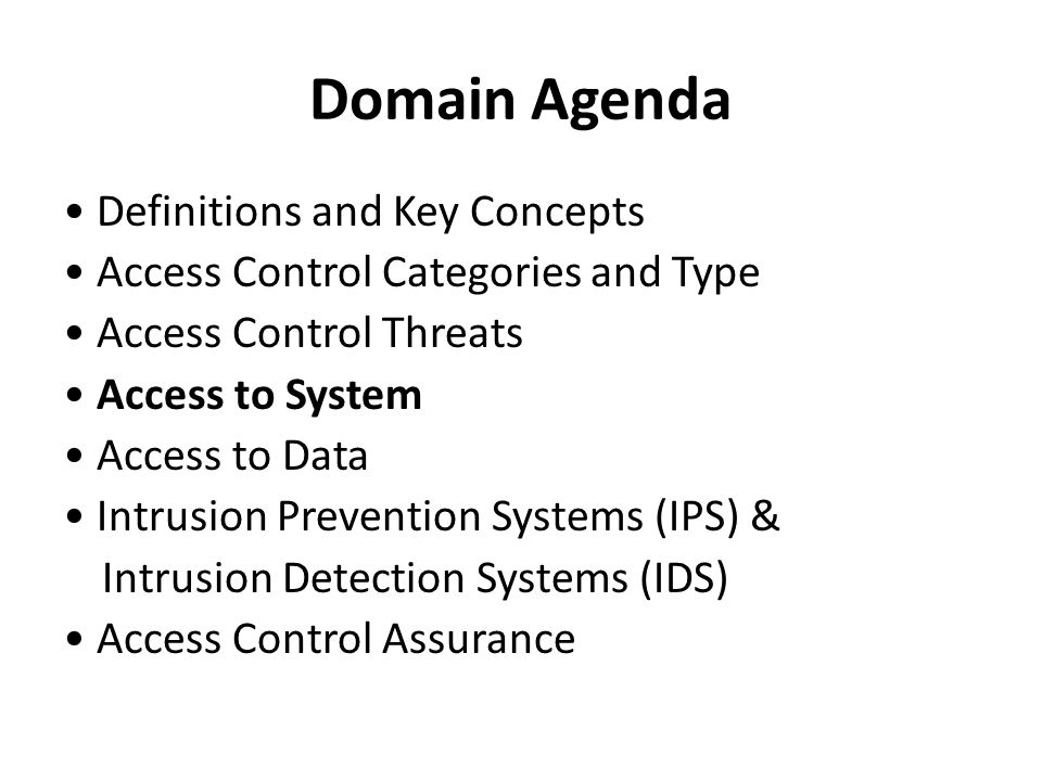 Domain Agenda Definitions and Key Concepts Access Control Categories and Type Access Control Threats Access to System Access to Data Intrusion Prevent
