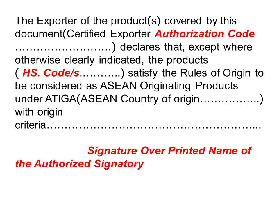 The Exporter of the product(s) covered by this document(Certified Exporter Authorization Code ………………………) declares that, except where otherwise clearly