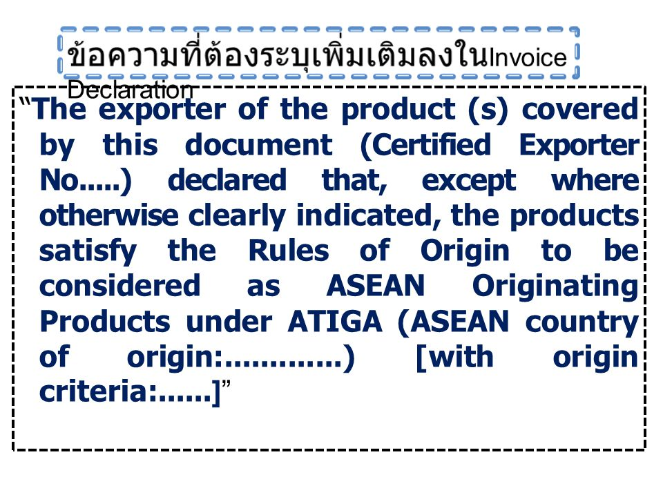 """""""The exporter of the product (s) covered by this document (Certified Exporter No.....) declared that, except where otherwise clearly indicated, the pr"""