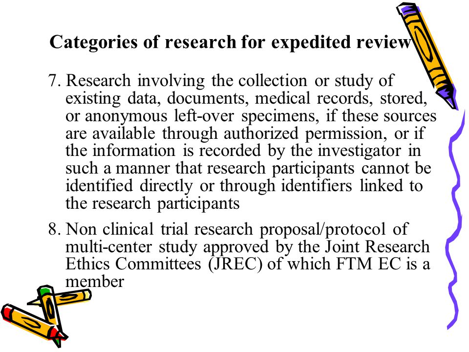 Categories of research for expedited review 7. Research involving the collection or study of existing data, documents, medical records, stored, or ano
