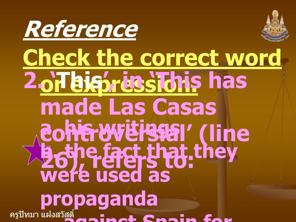 ครูปัทมา แฝงสวัสดิ์ Reference Check the correct word or expression.