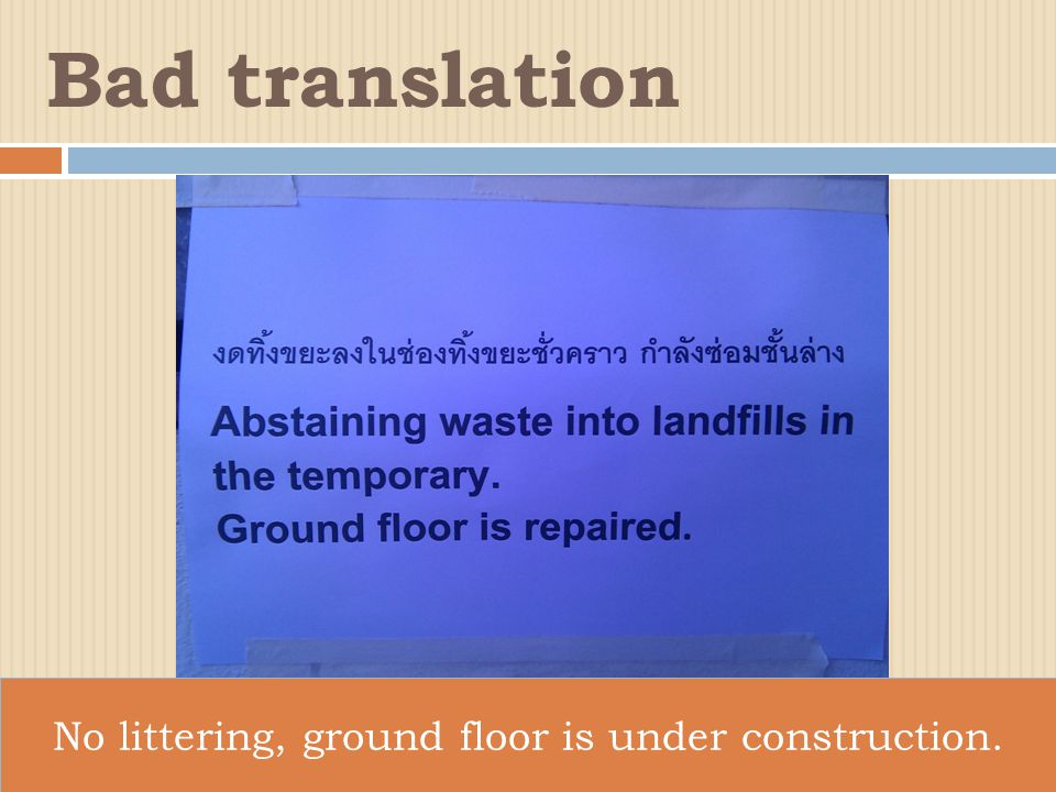 No littering, ground floor is under construction. Bad translation