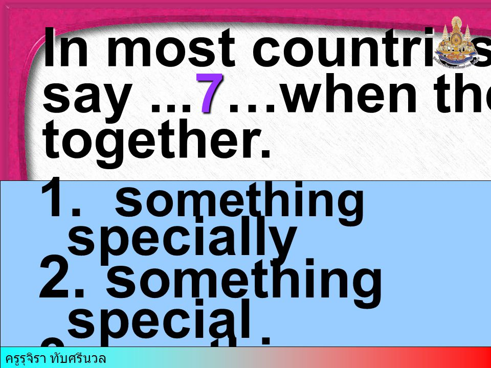 In most countries people say...7…when they drink together.