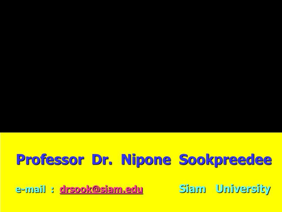 Professor Dr. Nipone Sookpreedee Professor Dr.
