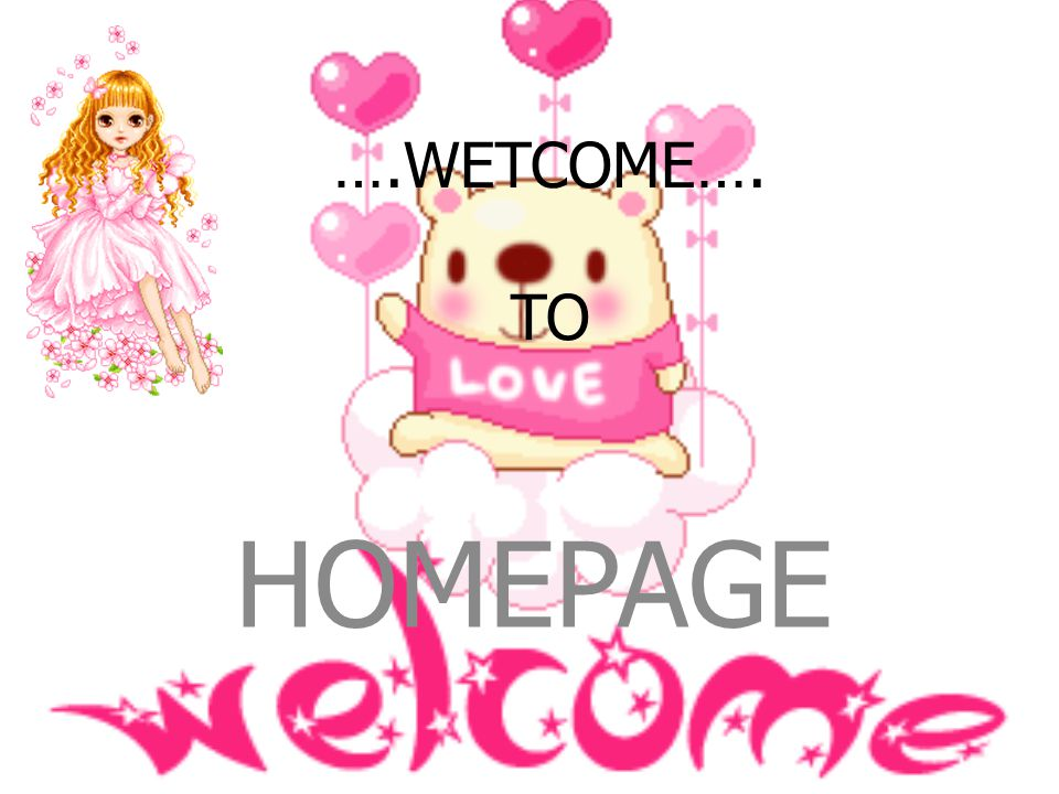 ….WETCOME…. TO HOMEPAGE
