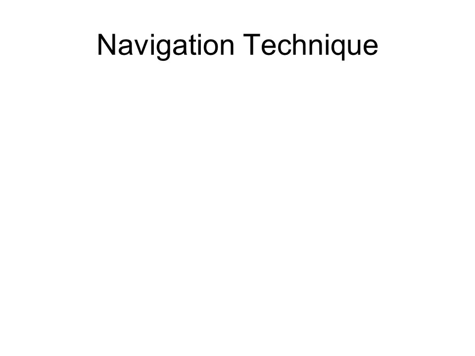 Navigation Technique