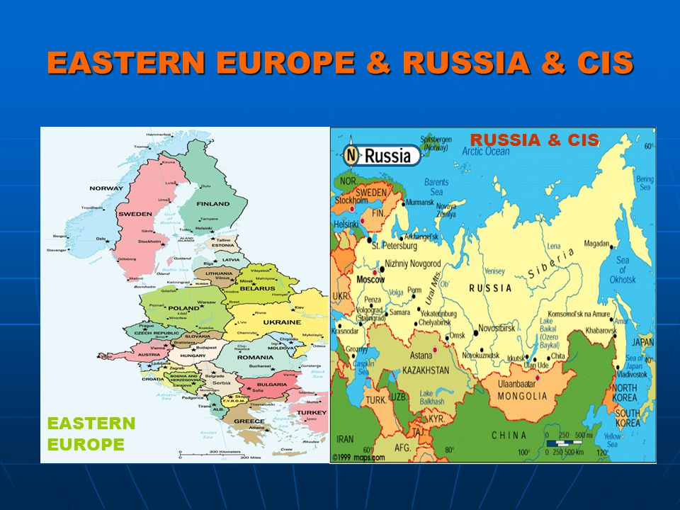 EASTERN EUROPE & RUSSIA & CIS EASTERN EUROPE RUSSIA & CIS