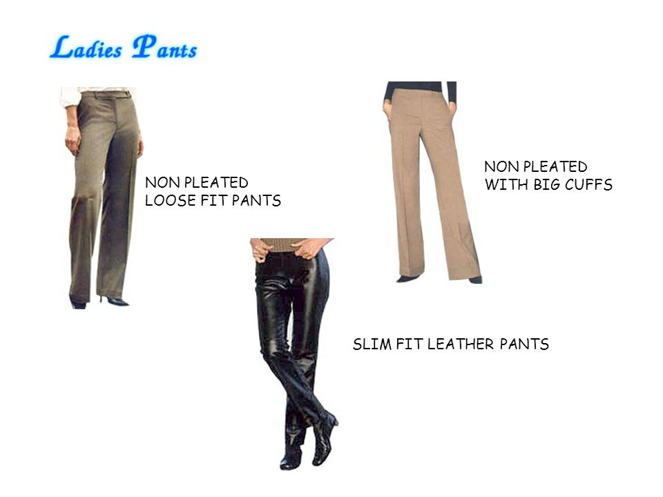 NON PLEATED LOOSE FIT PANTS NON PLEATED WITH BIG CUFFS SLIM FIT LEATHER PANTS