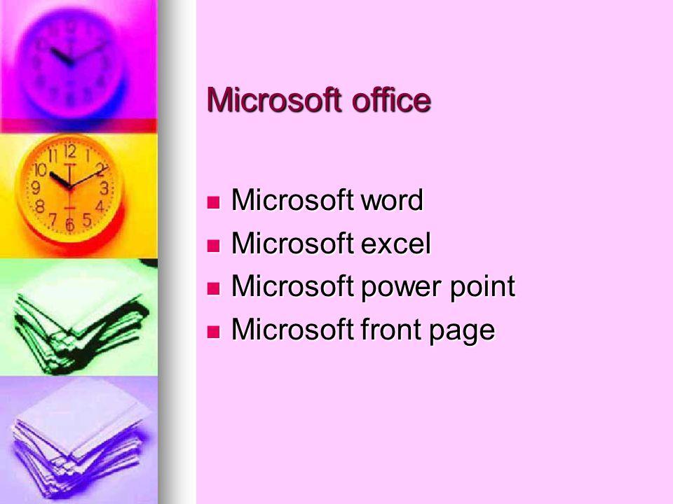 Microsoft office Microsoft word Microsoft word Microsoft excel Microsoft excel Microsoft power point Microsoft power point Microsoft front page Microsoft front page