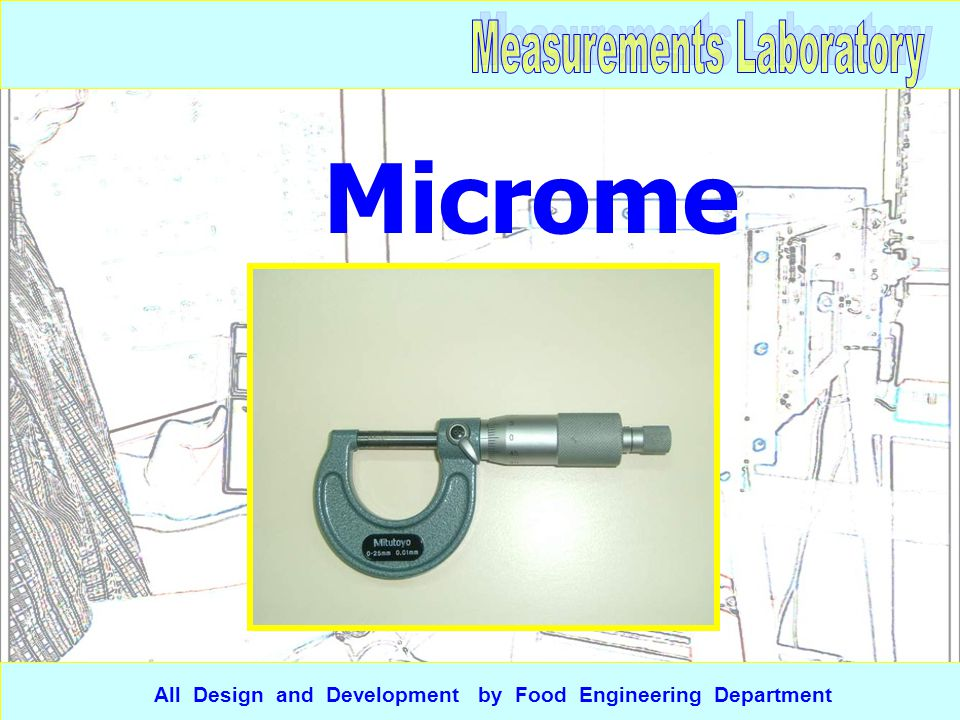 Microme ter All Design and Development by Food Engineering Department