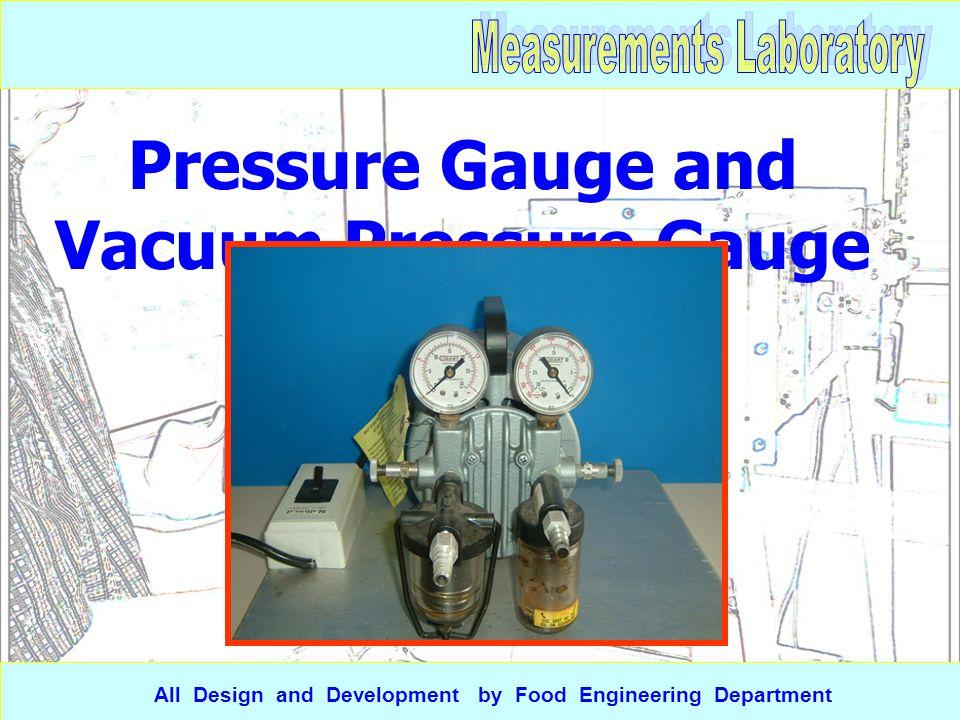 Pressure Gauge and Vacuum Pressure Gauge All Design and Development by Food Engineering Department