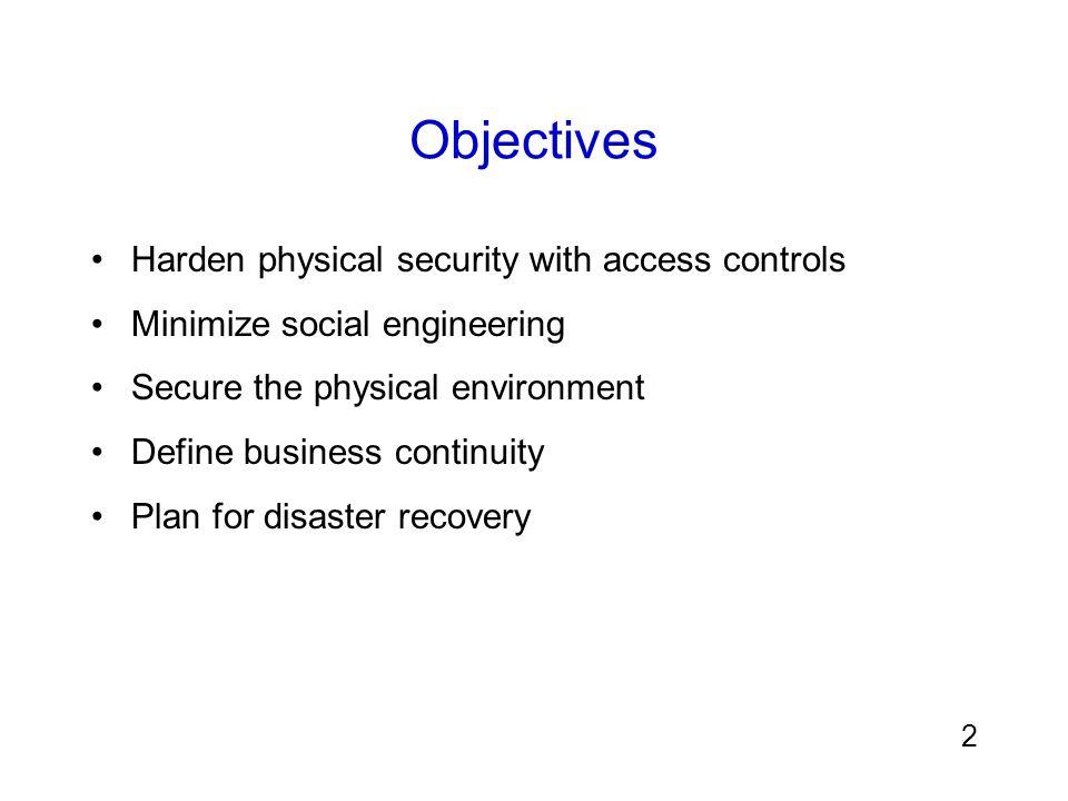 3 Hardening Physical Security with Access Controls ( การรักษาความปลอดภัยทางกายภาพกับ การควบคุมการเข้าถึง ) ความปลอดภัยที่เพียงพอทางกายภาพเป็นหนึ่งในอันดับแรก ของการป้องกันการโจมตี การป้องกันอุปกรณ์และโครงสร้างพื้นฐานของตัวเอง หนึ่งในเป้าหมายหลัก: คือเพื่อป้องกันผู้ใช้ไม่ได้รับอนุญาต เข้าถึงอุปกรณ์ ขโมยหรือทำลายทรัพย์สิน