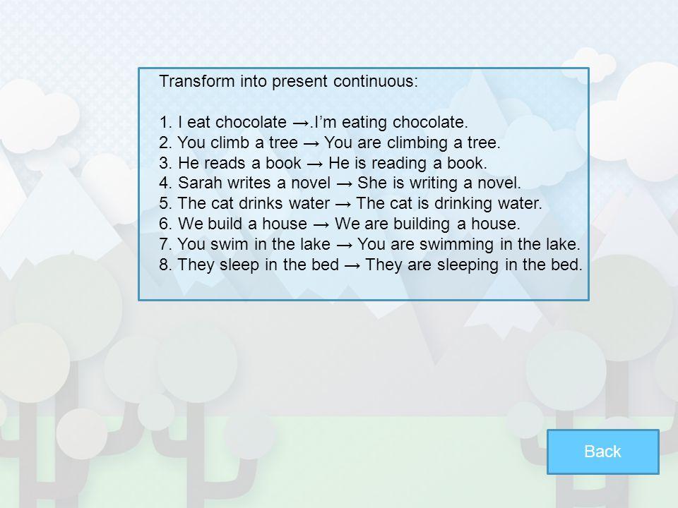 Transform these sentences into their negative forms: 1.