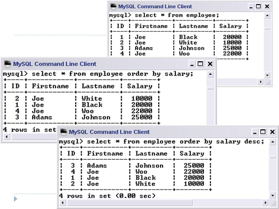 Ordering the Display เราสามารถเรียงลำดับการแสดงผลได้มากกว่า 1 ฟิลด์ เช่น จากตาราง employee (ID, Firstname, Lastname, Salary) ให้แสดงผลข้อมูลทั้งหมดโดยการเรียงชื่อจากน้อยไปมาก แล้ว เรียงเงินเดือนจากมากไปน้อย