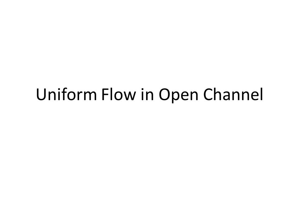 Uniform Flow in Open Channel