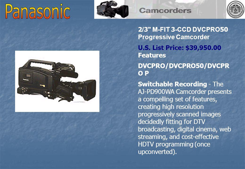 2/3 M-FIT 3-CCD DVCPRO50 Progressive Camcorder U.S.