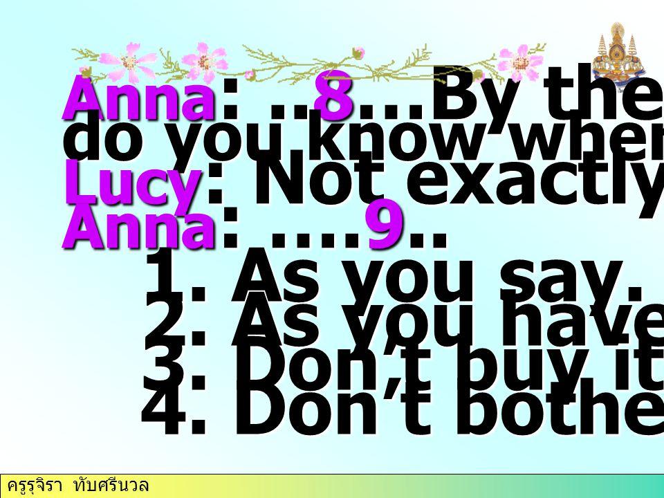 ครูรุจิรา ทับศรีนวล Anna :..8 …By the way, do you know where I live.