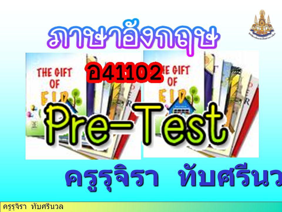 ครูรุจิรา ทับศรีนวล a.worked b. has worked c. had worked d.would work 18.