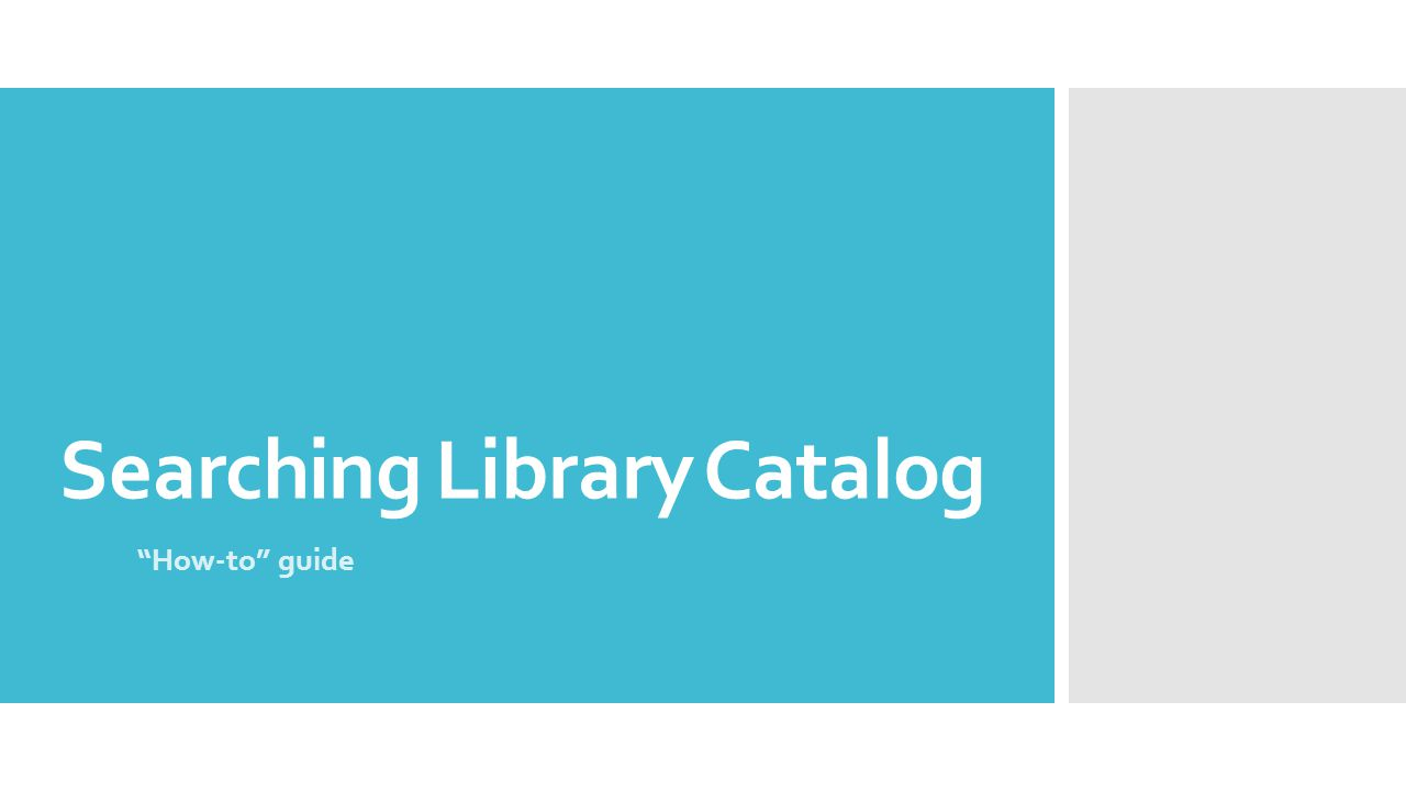 "Searching Library Catalog ""How-to"" guide"