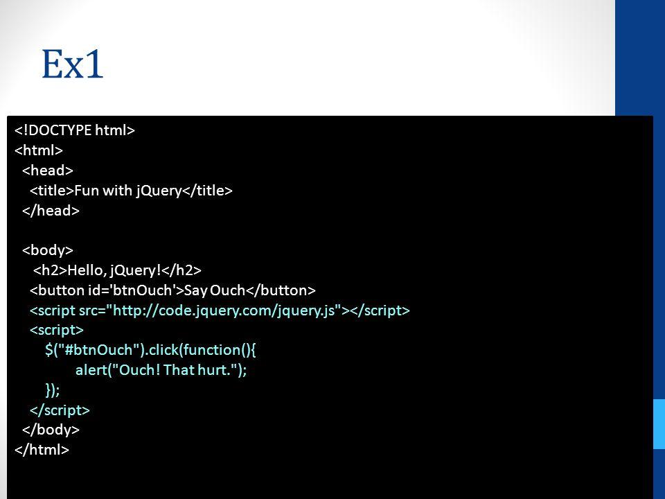 Ex8 $( #btnToggle ).click(function(){ $( #lemon ).slideToggle( slow ); });