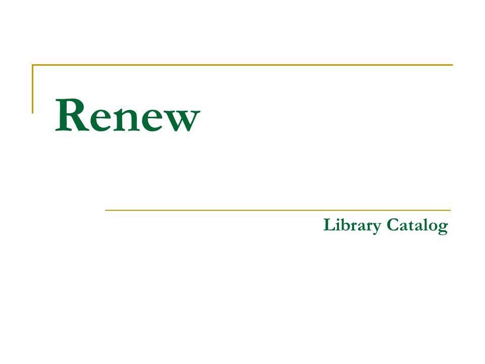 Renew คลิกที่ Borrower Info.
