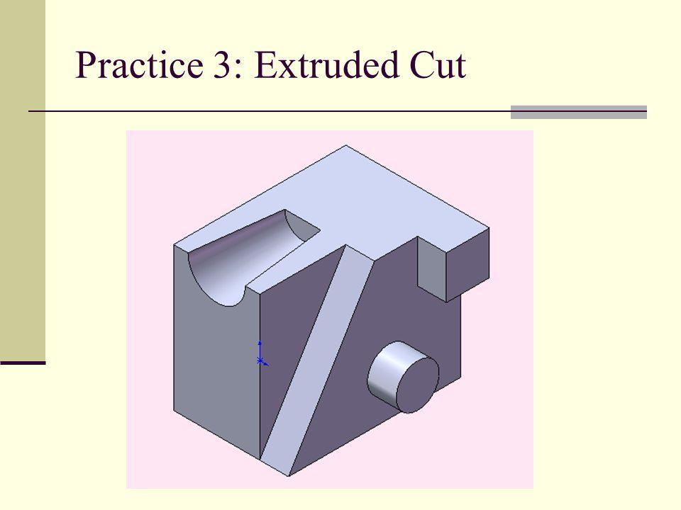 Practice 3: Extruded Cut