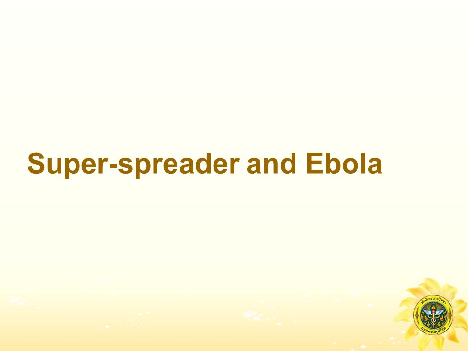 Super-spreader and Ebola
