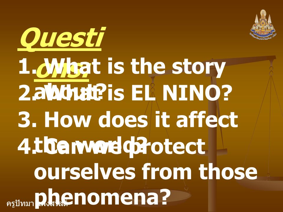 ครูปัทมา แฝงสวัสดิ์ Questi ons: 1. What is the story about.